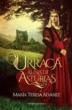 urraca: reina de asturias maria teresa alvarez 9788490608470