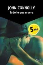 todo lo que muere (serie charlie parker 1)-john connolly-9788490660270
