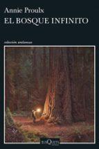 el bosque infinito e. annie proulx 9788490663370