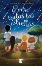 entre todas las estrellas (ebook)-cristina alfonso ibañez-9788490692370