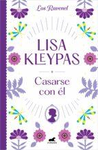 casarse con él (los ravenel 2) (ebook)-lisa kleypas-9788490695470