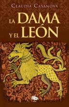 la dama y el león (ebook)-claudia casanova-9788490698570