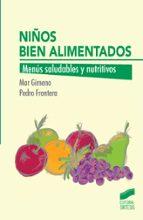 niños bien alimentados: menus saludables y nutritivos pedro frontera izquierdo mar gimeno 9788490771570