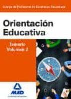 cuerpo de profesores de enseñanza secundaria. orientación educati va. temario vol. 2-9788490934470