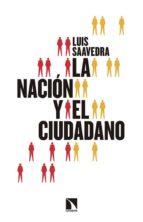la nación y el ciudadano-luis saavedra mazariegos-9788490970270