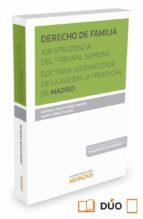 derecho de familia. jurisprudencia del tribunal supremo doctrina sistematizada de la audiencia provincial de madrid-antonio javier perez martin-9788490984970