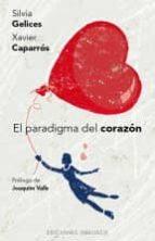 el paradigma del corazon-silvia gelices-xavier caparros-9788491110170