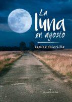 la luna en agosto (ebook)-avelina chinchilla-9788491158370