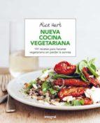 nueva cocina vegetariana: 141 recetas para hacerse vegetariano sin perder la sonrisa alice hart 9788491180470