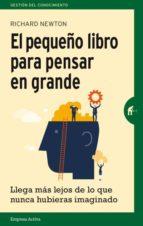 el pequeño libro para pensar en grande-richard newton-9788492921270