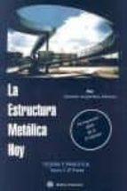 la estructura metalica hoy. tomo 1 2ª parte: teoria y practica ramon arguelles alvarez 9788492970070