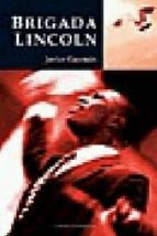brigada lincoln (x premio de narrativa gonzalo torrente ballester )-javier guzman-9788493005870