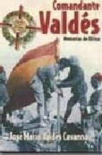 El libro de Memorias de africa. comandante valdes autor JOSE MARIA VALDES CAVANNA DOC!
