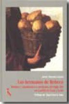 los hermanos de rebeca: motines y amotinados a mediados del siglo xix en castilla la vieja y leon-angel garcia sanz-9788493517670