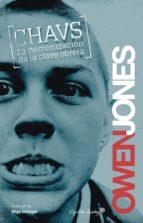 chavs. la demonizacion de la clase obrera-owen jones-9788494027970