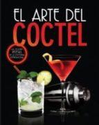 el arte del coctel. mejores recetas de la cocina internacional juan jose gomez bernal 9788494052170