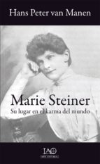marie steiner: su lugar en el karma del mundo hans peter van manen 9788494166570