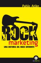 rock marketing: un historia del rock diferente-pablo adan mico-9788494180170