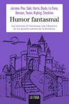 humor fantasmal: las historias de fantasmas mas hilarantes de los grandes autores de la literatura-jerome k. jerome-edgar allan poe-9788494309670