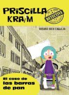 prisilla kraim 5: el caso de las barras de pan-susana rico calleja-9788494318870