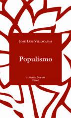 populismo-jose luis villacañas berlanga-9788494339370
