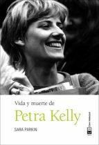 vida y muerte de petra kelly sara parkin 9788494433870