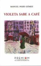 violeta sabe a cafe-manuel pozo gomez-9788494566370