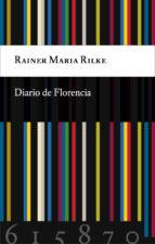 diario de florencia rainer maria rilke 9788494615870