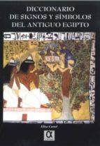 diccionario de signos y simbolos del antiguo egipto elisa castel 9788495414670