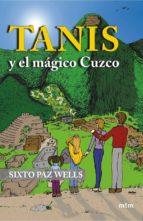 tanis y el magico cuzco sixto paz wells 9788495590770