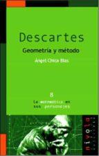 Descartes: geometria y metodo por Angel chica blas PDF MOBI