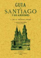 guia de santiago y sus alrededores (ed. facsimil de la ed. de san tiago, 1885)-jose m. fernandez sanchez-francisco freire barreiro-9788495636270