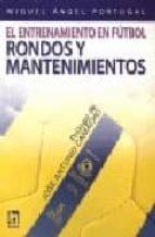 el entrenamiento en futbol: rondos y mantenimientos-miguel angel portugal-9788495677570