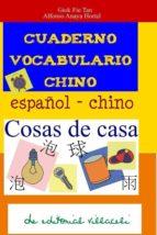 cuaderno para aprender chino: cosas de casa alfonso anaya hortal giok fie tan 9788495734570