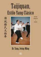 taijiquan, estilo yang clasico: metodo completo y qigong yang jwing ming 9788496111370
