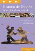 historia de españa: seleccion documental xose alfeiran rodriguez 9788496128170