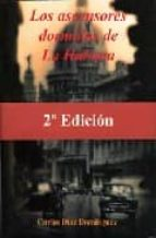 los ascensores dormidos de la habana (2ª ed) carlos diaz dominguez 9788496651470