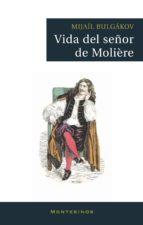 vida del señor moliere (montesinos)-mijail bulgakov-9788496831070