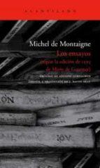 los ensayos (según la edición de 1595 de marie de gournay)-michel de montaigne-9788496834170