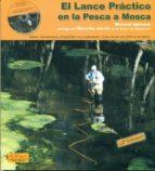 el lance practico en la pesca a mosca (prologo de moncho jarrin) (incluye curso en dvd) manuel iglesias 9788496899070