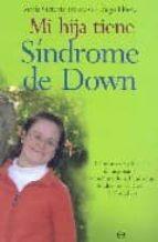 mi hija tiene sindrome de down maria victoria troncoso hermoso de mendoza iñigo florez 9788497345170