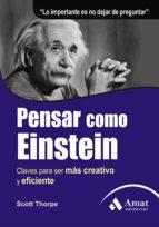 pensar como einstein: claves para ser mas cretivo y exigente (2ª ed)-scott thorpe-9788497353670