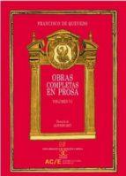 obras completas en prosa vol. vi-francisco de quevedo y villegas-9788497406970