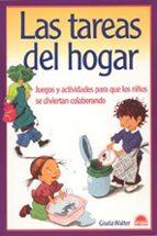 las tareas del hogar: juegos y actividades para que los niños se diviertan colaborando-gisela walter-9788497541770