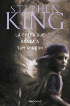 la chica que amaba a tom gordon-stephen king-9788497593670