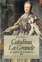 catalina la grande, el poder de la lujuria-silvia miguens-9788497636070