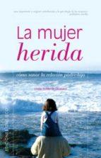 la mujer herida: como sanar la relacion padre-hija-linda shierse leonard-9788497771870