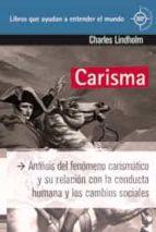 carisma: analisis del fenomeno carismatico y su relacion con la c onducta humana y los cambios sociales charles lindholm 9788497846370