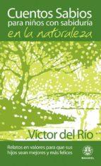 cuentos sabios para niños con sabiduria en la naturaleza-victor del rio-9788498270570