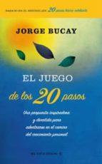 el juego de los 20 pasos: una propuesta inspiradora y divertida p ara adentrarse en el camino del crecimiento personal-jorge bucay-9788498673470